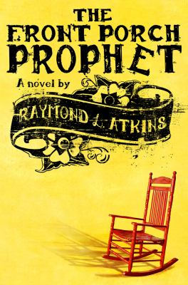 Book cover for The Front Porch Prophet by Raymond Atkins