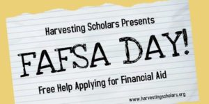 Flyer from Harvesting Scholars advertising FAFSA Day.