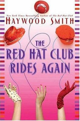 Cover image of The Red Hat Club Rides Again by Haywood Smith.