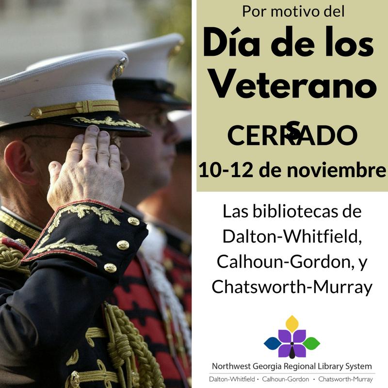 Nuestras bibliotecas permanecerán cerradas del 10 al 12 de noviembre por el Día del Veterano. Gracias a todos nuestros veteranos.