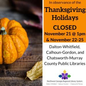 We will be closed November 21st at 1pm through November 25th.