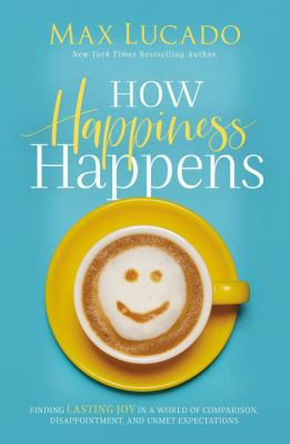 How Happiness Happens Book Cover - Click to go to the catalog page.